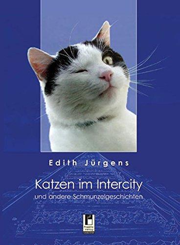 9783866347724: Katzen im Intercity: und andere Schmunzelgeschichten