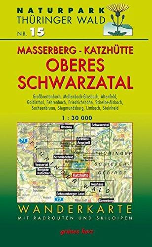 9783866360044: Naturpark Th�ringer Wald 15. Masserberg, Katzh�tte - Oberes Schwarzatal 1 : 30 000 Wanderkarte: Mit Gro�breitenbach, Mellenbach-Glasbach, Altenfeld, ... Steinheid. Mit Skiloipen und Radrouten