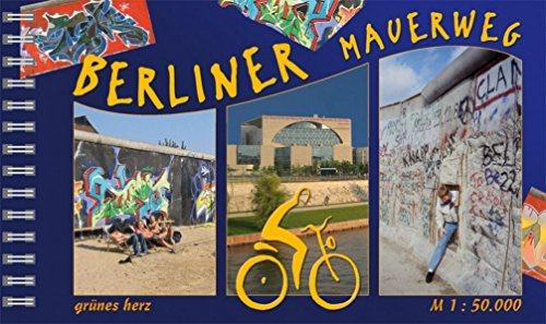Berliner Mauerweg: Axel von Blomberg; Kai-Uwe Thiessenhusen
