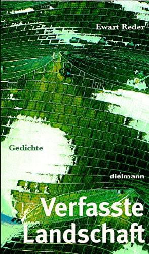 Verfasste Landschaft: Gedichte - Reder, Ewart