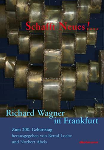Schafft Neus! .: Richard Wagner in Frankfurt: Wendelin Weiheimer, Friedrich