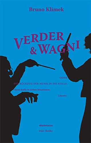 Verder & Wagni: Opera buffa in sieben Situationen / Libretto: Klimek, Bruno
