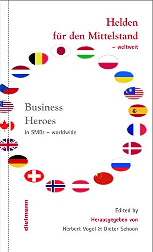9783866381551: Helden f�r den Mittelstand - weltweit: Business Heroes in SMBs - worldwide