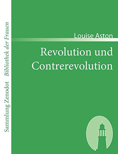9783866401594: Revolution und Contrerevolution (Sammlung Zenodot\Bibliothek Der Frauen)