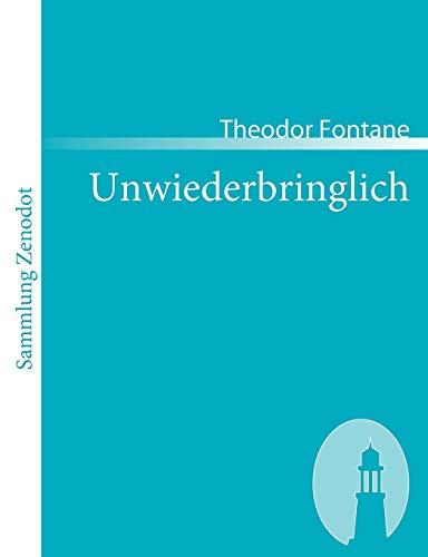 9783866402638: Unwiederbringlich (Sammlung Zenodot)