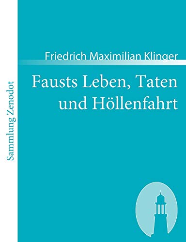 9783866402706: Fausts Leben, Taten und Höllenfahrt (Sammlung Zenodot)