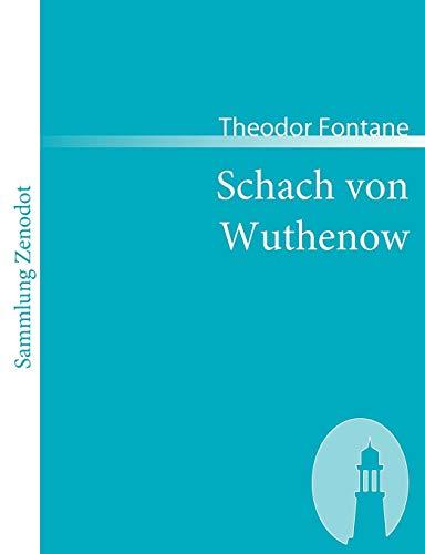 9783866402881: Schach von Wuthenow: Erzählung aus der Zeit des Regiments Gensdarmes (Sammlung Zenodot)