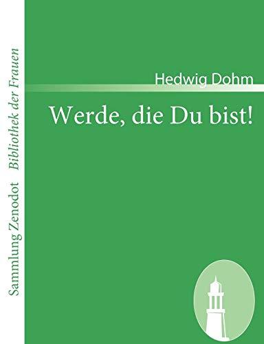 Werde, Die Du Bist: Hedwig Dohm