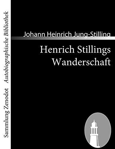 9783866404144: Henrich Stillings Wanderschaft: Eine wahrhafte Geschichte (Sammlung Zenodot\Autobiographische Bibliothek)