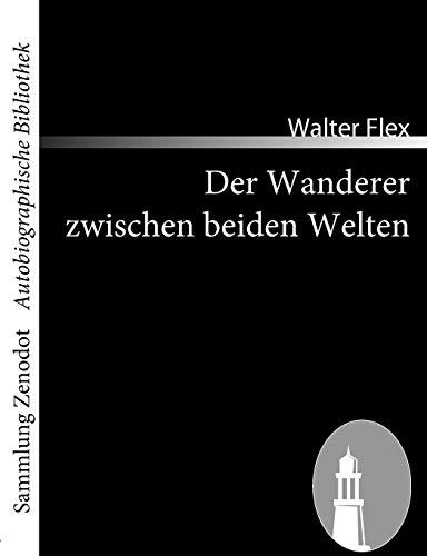 9783866404281: Der Wanderer zwischen beiden Welten: Ein Kriegserlebnis (Sammlung Zenodot\Autobiographische Bibliothek)