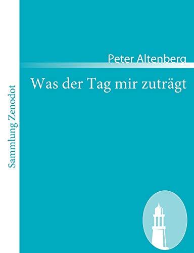9783866404403: Was Der Tag Mir Zutr GT (Sammlung Zenodot) (German Edition)
