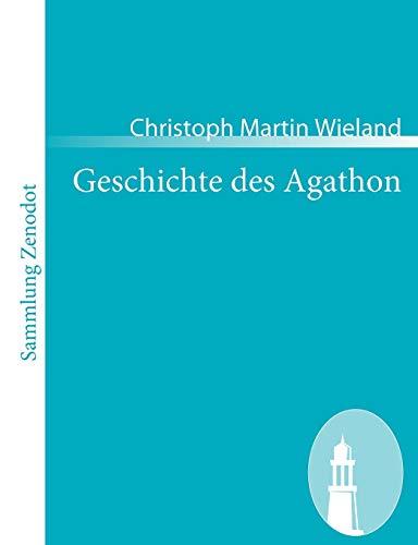 9783866404793: Geschichte Des Agathon (Sammlung Zenodot)
