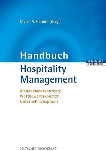 9783866411043: Handbuch Hospitality Management: Managementkonzepte - Wettbewerbskontext - Unternehmenspraxis