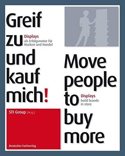 Greif zu und kauf mich! - Move people to buy more