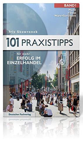101 Praxistipps für mehr Erfolg im Einzelhandel: Iris Skowronek