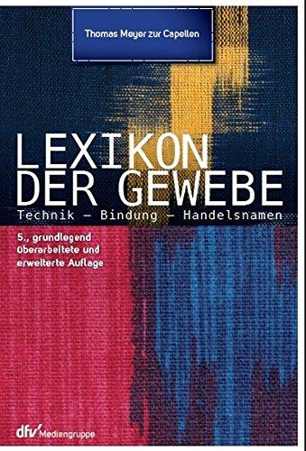 9783866412583: Lexikon der Gewebe: Technik, Bindungen, Handelsnamen