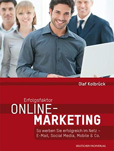 Erfolgsfaktor Online-Marketing: Olaf Kolbr�ck