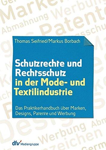 Schutzrechte und Rechtsschutz in der Mode- und Textilindustrie: Thomas Seifried