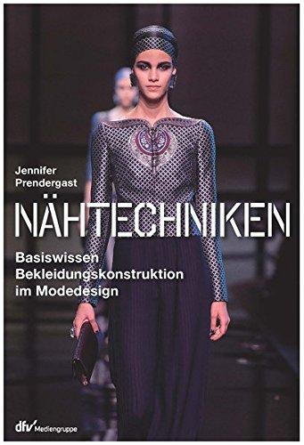 9783866413061: Nähtechniken: Basiswissen Bekleidungskonstruktion im Modedesign