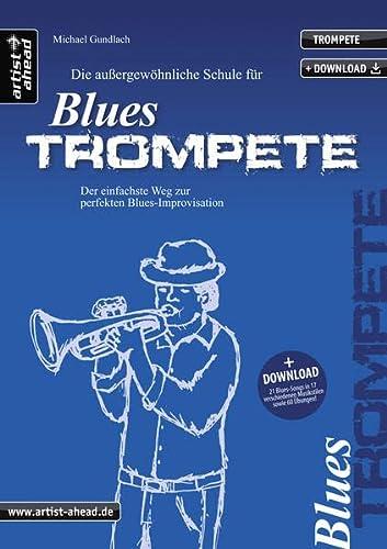 9783866420502: Die Schule f�r Blues Trompete: Der einfachste Weg zur perfekten Blues-Improvisation! (inkl. 2 CDs)