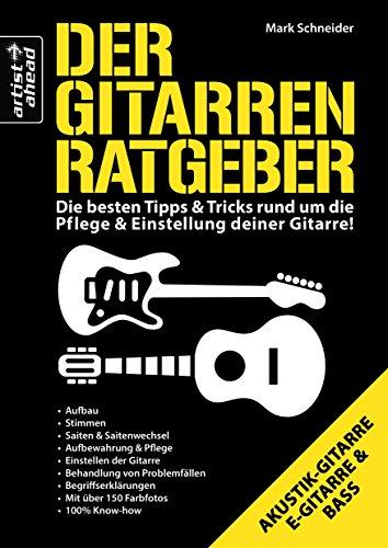 9783866420755: Der Gitarren Ratgeber: Die besten Tipps & Tricks rund um die Pflege & Einstellung deiner Gitarre!