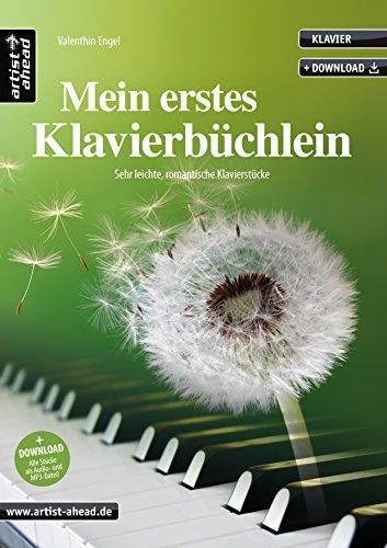Mein erstes Klavierbüchlein: Sehr leichte, romantische Klavierstücke: Valenthin Engel