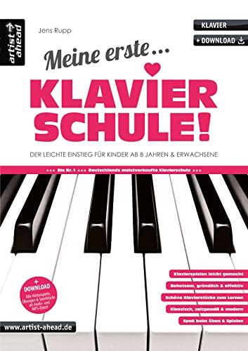 9783866421035 - Jens Rupp: Meine erste Klavierschule!: Der leichte Einstieg für Kinder ab 8 Jahren Erwachsene (Paperback) - Buch