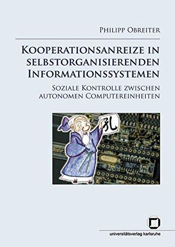 9783866440180: Kooperationsanreize in Selbstorganisierenden Informationssystemen: Soziale Kontrolle Zwischen Autonomen Computereinheiten