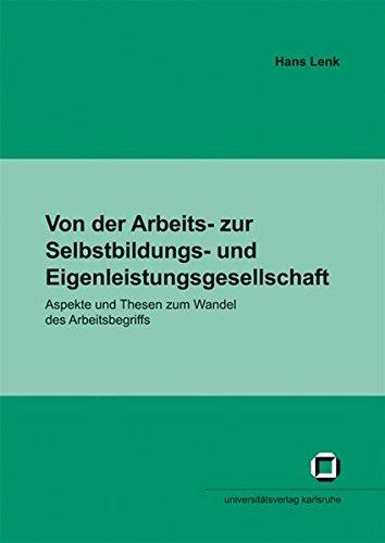9783866441989: Von der Arbeits- zur Selbstbildungs- und Eigenleistungsgesellschaft: Aspekte und Thesen zum Wandel des Arbeitsbegriffs