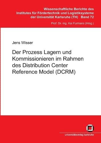 9783866443723: Der Prozess Lagern und Kommissionieren im Rahmen des Distribution Center Reference Model (DCRM)