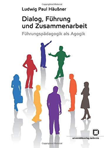 9783866443907: Dialog, Fuehrung und Zusammenarbeit - Fuehrungspaedagogik als Agogik : Analyse und Kritik anhand eines Filialunternehmens im Bereich Drogeriewaren