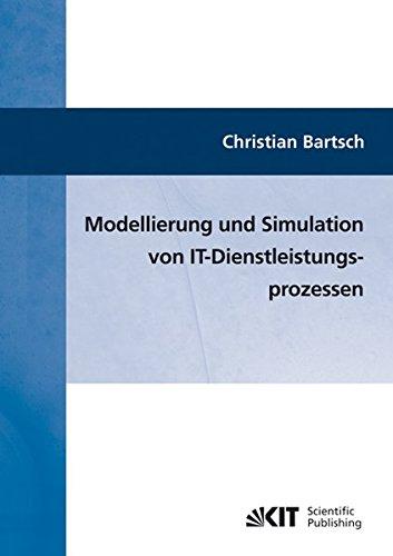 Modellierung und Simulation von IT-Dienstleistungsprozessen: Christian Bartsch