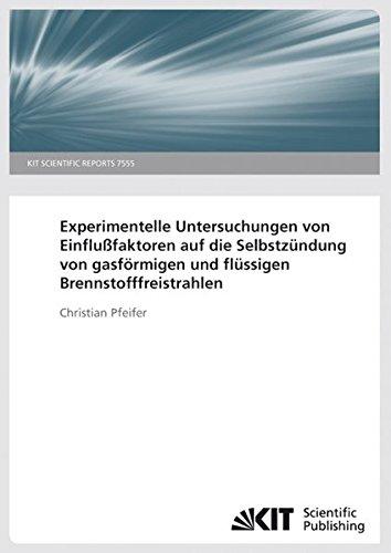 9783866445253: Experimentelle Untersuchungen von Einflußfaktoren auf die Selbstzündung von gasförmigen und flüssigen Brennstofffreistrahlen (KIT Scientific Reports; 7555)