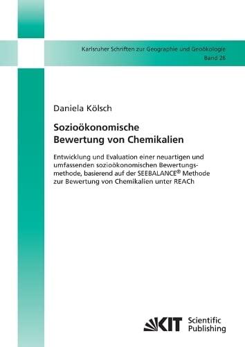 9783866446298: Sozioökonomische Bewertung von Chemikalien: Entwicklung und Evaluation Einer Neuartigen und Umfassenden Sozioökonomischen Bewertungsmethode, Basierend ... zur Bewertung von Chemikalien unter Reach
