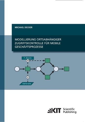 9783866447325: Modellierung Ortsabhängiger Zugriffskontrolle für Mobile Geschäftsprozesse (German Edition)
