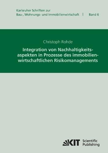 9783866447332: Integration von Nachhaltigkeitsaspekten in Prozesse des Immobilienwirtschaftlichen Risikomanagements (German Edition)