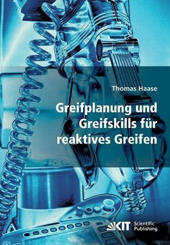 9783866447400: Greifplanung und Greifskills für reaktives Greifen (German Edition)