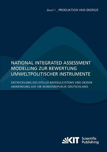 9783866448537: National Integrated Assessment Modelling zur Bewertung umweltpolitischer Instrumente : Entwicklung des otello-Modellsystems und dessen Anwendung auf die Bundesrepublik Deutschland