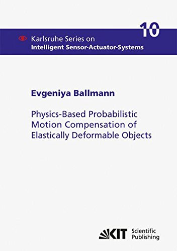 Physics-Based Probabilistic Motion Compensation of Elastically Deformable Objects (Paperback): ...