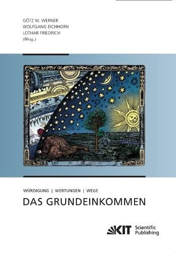 9783866448735: Das Grundeinkommen : Wuerdigung - Wertungen - Wege