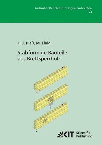 9783866449220: Stabfoermige Bauteile aus Brettsperrholz: 24 (Karlsruher Berichte zum Ingenieurholzbau)