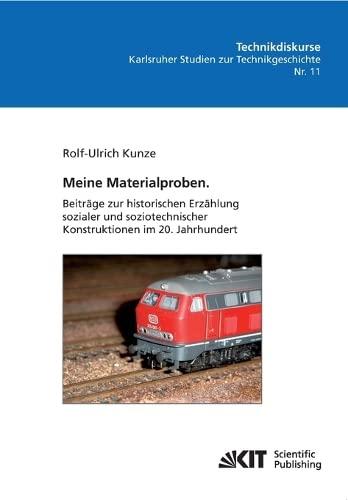 9783866449497: Meine Materialproben. Beiträge zur Historischen Erzählung Sozialer und Soziotechnischer Konstuktionenen im 20. Jahrhundert: Technikdiskurse: ... Technologie) (Volume 11) (German Edition)