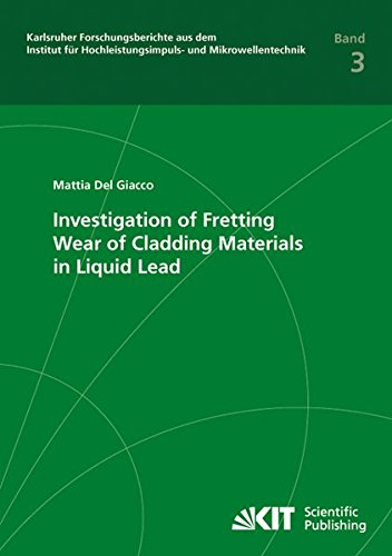 9783866449602: Investigation of Fretting Wear of Cladding Materials in Liquid Lead (Karlsruher Forschungsberichte aus dem Institut fuer Hochleistungsimpuls- und Mikrowellentechnik)