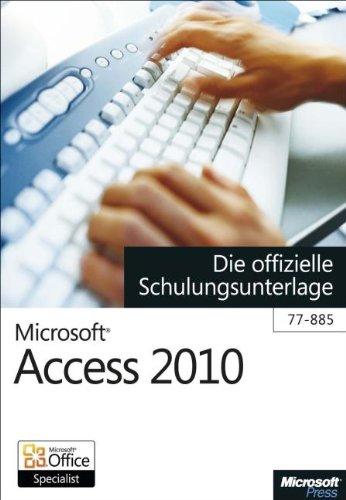 9783866450738: Microsoft Access 2010 - Die offizielle Schulungsunterlage (77-885)
