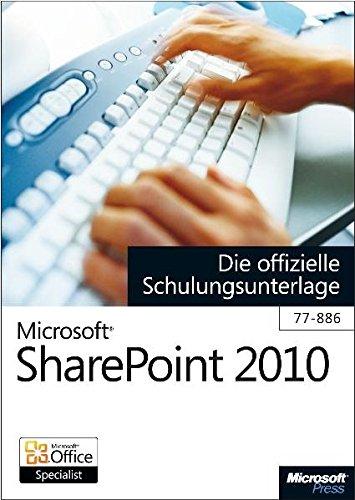 9783866450783: Microsoft SharePoint 2010 - Die offizielle Schulungsunterlage (77-886)