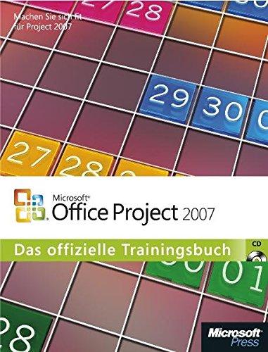 Microsoft Office Project 2007: Das offizielle Trainingsbuch mit CD-ROM von Carl Chatfield, Timothy ...