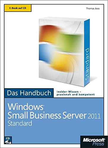 Microsoft Windows Small Business Server 2011 Standard - Das Handbuch: Thomas Joos