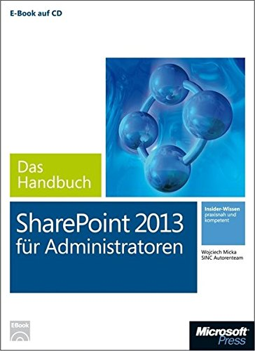 Microsoft SharePoint 2013 für Administratoren - Das Handbuch (Buch + E-Book): Wojciech Micka