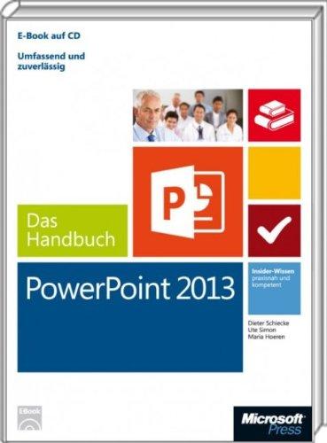 9783866451643: Microsoft PowerPoint 2013 - Das Handbuch (Buch + E-Book): Insider-Wissen - praxisnah und kompetent
