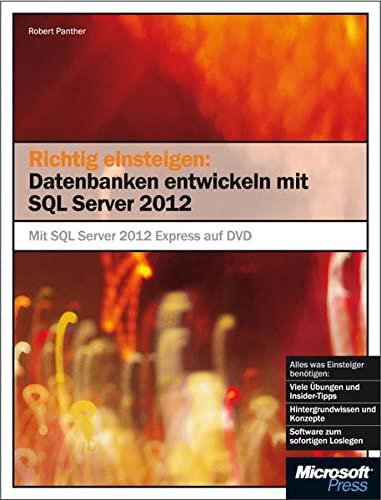 9783866452190: Richtig einsteigen: Datenbanken entwickeln mit SQL Server 2012